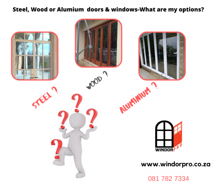 Steel, wood or Aluminium windows and doors . What are my options ?